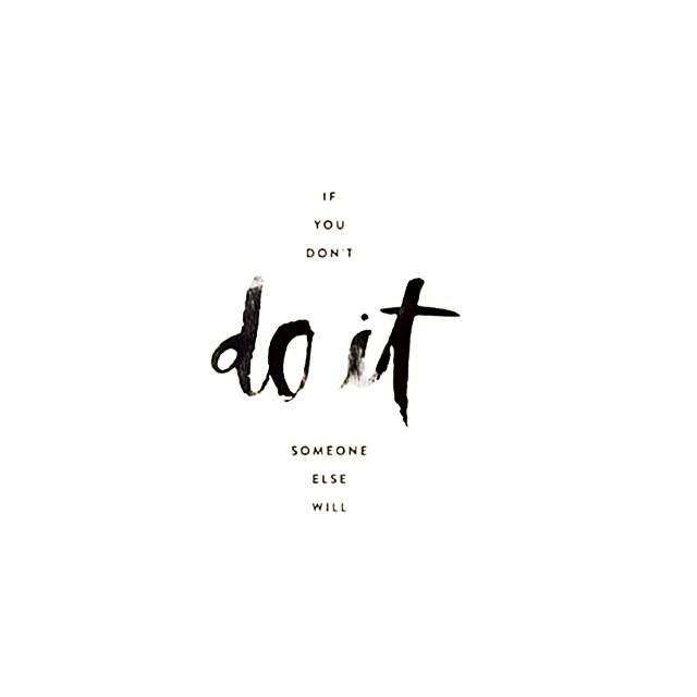 Do it#motivation #inspiration #quote #goodnight #emprendedores #young #work #doit #go #igersmadrid #instaphoto #instapic #instagood #youcan #love #madrid #vzlanoemprendedor #BuenaVibra #buenisimo #cool