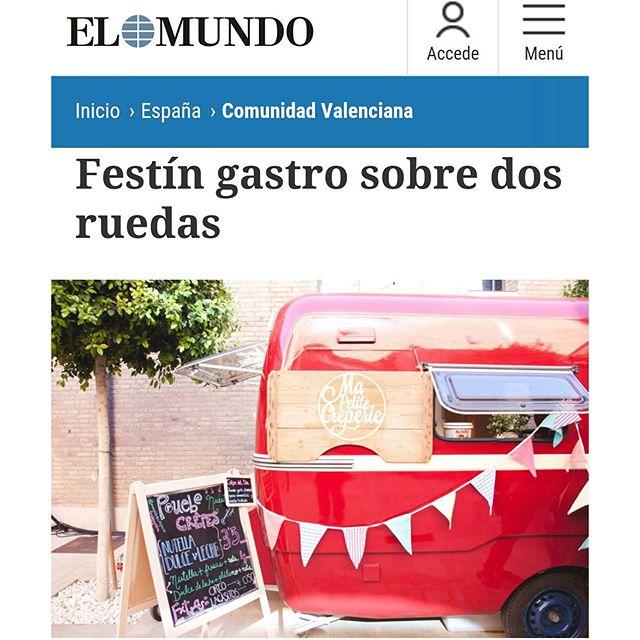 En EL MUNDO  SUPER HAPPY!!! #prensa #elmundo #gastro #caravana #mapetitecreperie #crepes #contravan #valencia #eventos #foodtruck #streetfood